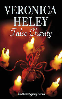 Heley, Veronica, False Charity (An Abbot Agency Mystery), Very Good Book