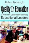 Quality in Education Robert Jr. Barkley Authorhouse Paperback 9781414028163