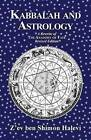 Kabbalah and Astrology by Z'ev Ben Shimon Halevi (Paperback, 2016)