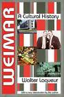 Weimar: A Cultural History by Walter Laqueur (Paperback, 2011)
