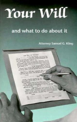 Your Will and What to Do about It by Samuel G. Kling