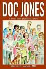 Doc Jones: A Small Town Physician S Story by Richard V Tuttell, Martin E Jones (Hardback, 2003)
