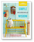 Good Housekeeping Simple Household Wisdom: 300 Easy Ways to Clean & Organize Your Home by Sterling Publishing Co Inc (Paperback, 2016)