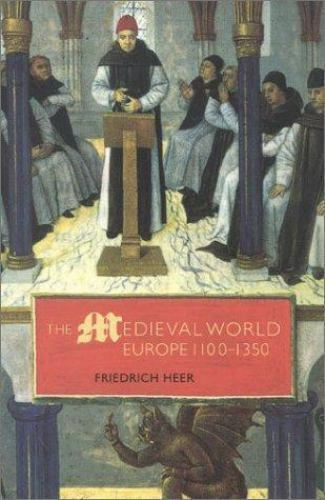 Medieval World Ser.: Europe, 1100-1350 by Friedrich Heer (1998, Trade Paperback)
