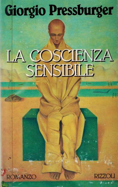 LA COSCIENZA SENSIBILE GIORGIO PRESSBURGER Ed RIZZOLI X