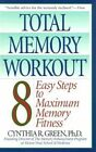 Total Memory Workout: 8 Easy Steps to Maximum Memory Fitness by Dr Cynthia R Green (Paperback / softback, 2001)