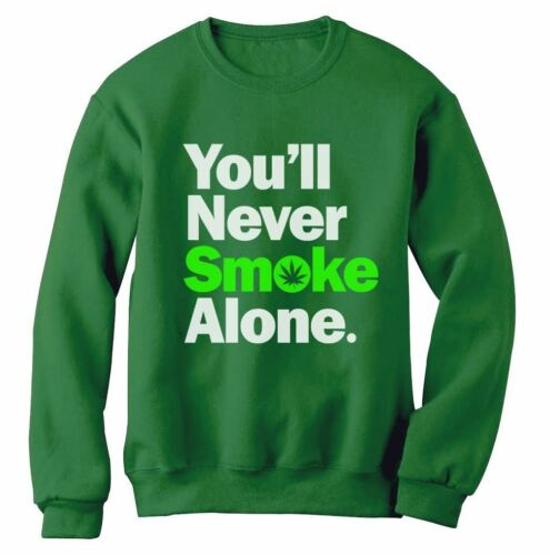 You/'ll Never Smoke Alone Sweatshirt Liverpool Dope Weed Marijuana ASAP Cali