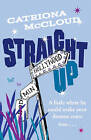 Straight Up by Catriona McCloud (Paperback, 2008)