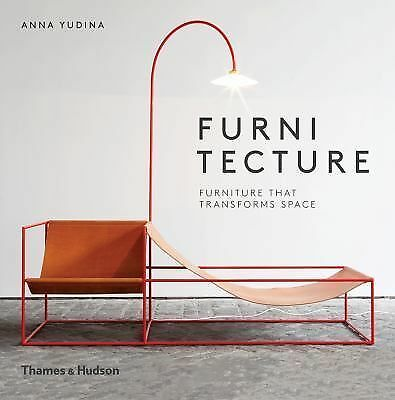Furnitecture : Furniture That Transforms Space by Anna Yudina (2015, Hardcover)