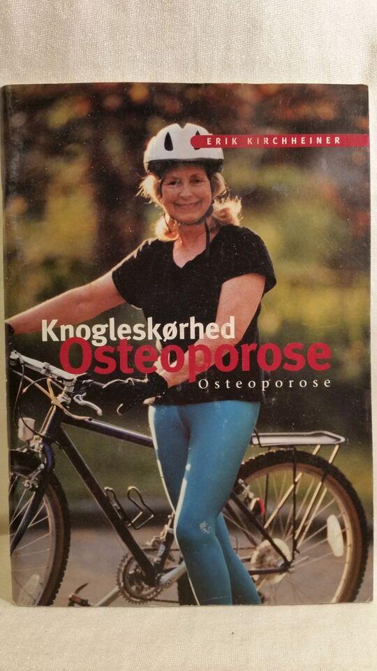 Knogleskørhed - Osteoporose, Erik Kirchheiner, emne: