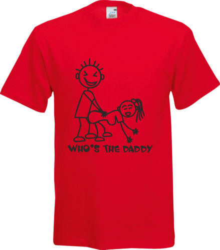 WHOS THE DADDY ADULT STICK FIGURE SEXUAL FUNNY XMAS GIFT PARTY  T SHIRT