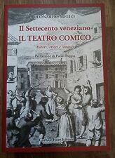 Il settecento veneziano Il teatro comico Autori, attori e contesti