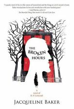 The Broken Hours: A Novel of H. P. Lovecraft, Baker, Jacqueline