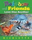 Rainbow and Friends: Love One Another by Nicolette (Paperback / softback, 2014)