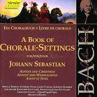 A Book of Chorale-Settings for Johann Sebastian, Vol. 1: Advent and Christmas (CD, Apr-1999, Haenssler)