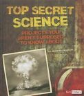 Top Secret Science: Projects You Aren't Supposed to Know about by Jennifer Swanson (Hardback, 2014)