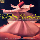 Music of the Whirling Dervishes by Gulizar Turkish Music Ensemble (CD, Oct-2007, Arc Music)