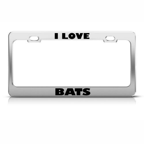 I LOVE BATS BAT ANIMAL License Plate Frame Tag Holder