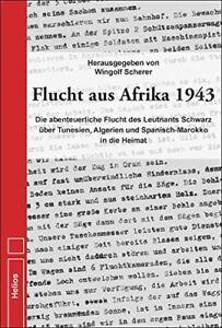 Flucht Aus Afrika 1943 Gefangenschaft Africa Leutnant Schwarz