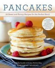pancakes:72 sweet & savory recipes by Adrianna Adarme