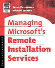 Managing Microsoft's Remote Installation Services by Mr. Soren Rasmussen, Michael Iversen (Paperback, 2005)