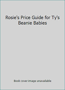 Rosie's Price Guide for Ty's Beanie Babies by Wells, Rosie (Editor)