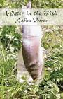 Water in The Fish 9781632490711 by Sabine Vooren Paperback