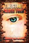 The Story Never Told 9781451209242 by Linda Grover Hardcover