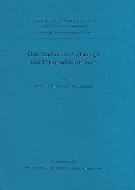 Drei Studien Zur Archäologie und Topographie Altisraels