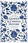 Gender and Chinese History: Transformative Encounters by University of Washington Press (Hardback, 2015)