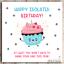 Isolation-Birthday-Card-Mum-Wife-Sister-Niece-Friend-Daughter-Lockdown-Virus thumbnail 1