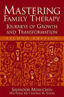Mastering Family Therapy: Journeys of Growth and Transformation by George M. Simon, Wai Yung Lee, Salvador Minuchin (Paperback, 2006)