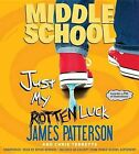 Just My Rotten Luck by James Patterson, Chris Tebbetts (CD-Audio, 2015)
