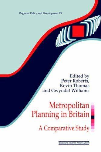 Metropolitan Planning in Britain: A Comparative Study (Regions and Cities), Will