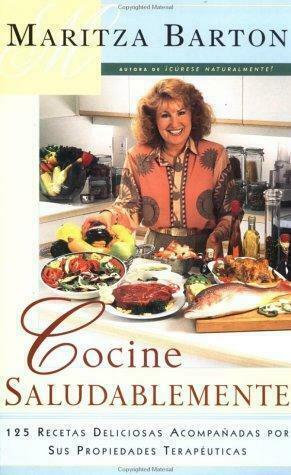 Cocine Saludablemente : 125 Recetas Deliciosas Acompanadas Por Sus...