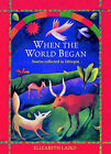 When the World Began: Stories Collected in Ethiopia by Elizabeth Laird (Hardback, 2000)