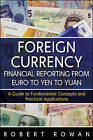 Foreign Currency Financial Reporting from Euro to Yen to Yuan: A Guide to Fundamental Concepts and Practical Applications by Robert Rowan (Hardback, 2011)