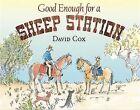 Good Enough for a Sheep Station by David Cox (Hardback, 2015)
