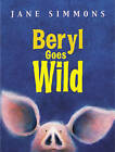 Beryl Goes Wild by Jane Simmons (Paperback, 2009)