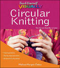 Teach Yourself Visually Circular Knitting by Melissa Morgan-Oakes (Paperback, 2011)