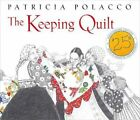 The Keeping Quilt 25th Anniversary Edition by Patricia Polacco 9781442482371