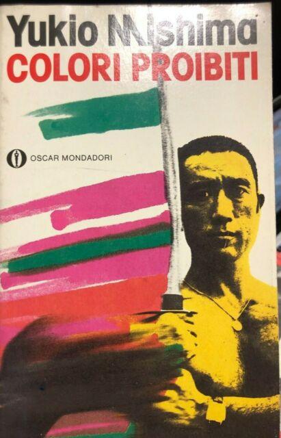 1989 YUKIO MISHIMA - COLORI PROIBITI - 1 EDIZIONE