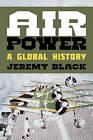 Air Power: A Global History by Jeremy Black (Hardback, 2016)