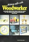 Making Gifts with  Woodworker : Another Selection from 90 Years of the Best Woodworking Magazine by Ronald Zachary Taylor (Paperback, 1998)
