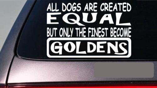 """Goldens all dogs equal 6/"""" sticker *E539* golden retriever ducks lab dog toys"""