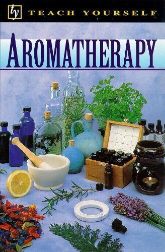 Aromatherapy (Teach Yourself: Alternative Health) By Denise Whichello Brown