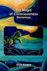 The Magic of Consciousness - Workshops by Glen Knape (Paperback / softback, 2005)