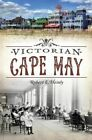 Victorian Cape May by Robert E Heinly (Paperback / softback, 2015)