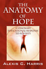 The Anatomy of Hope: A Visionary Educational Response to Poverty by Alexis C Harris (Paperback / softback, 2007)