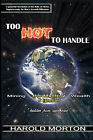 Too Hot to Handle by Harold Morton (Paperback / softback, 2004)